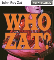 John Roy Zat: Who Zat?