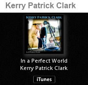 Kerry Patrick Clark: In A Perfect World