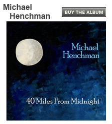 Michael Henchman: 40 Miles From Midnight
