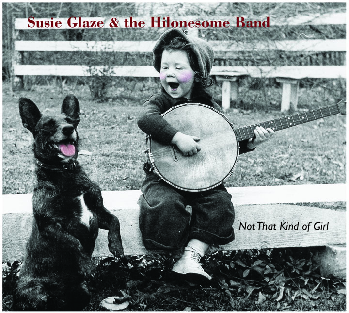 Susie Glaze and The Hilonesome Band - Not That Kind of Girl