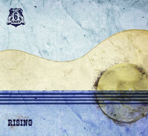 6 East - Rising