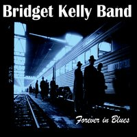 Bridget Kelly Band - Forever In Blues