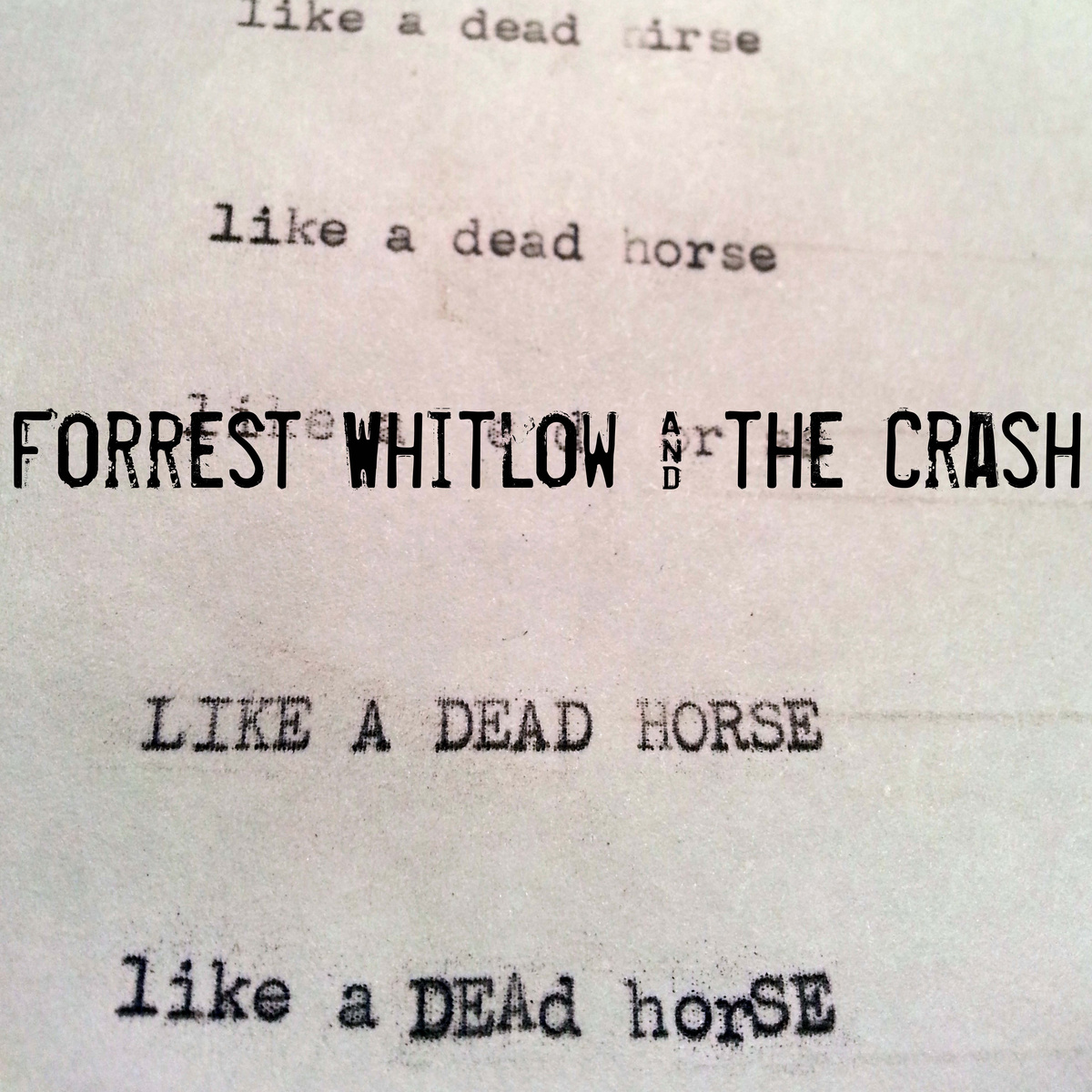 Forrest Whitlow and The Crash - Like A Dead Horse
