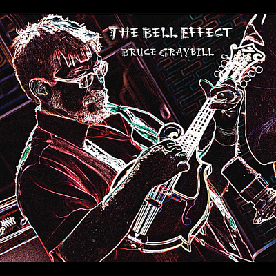 Bruce Graybill - The Bell Effect