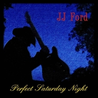 JJ Ford - Perfect Saturday Night