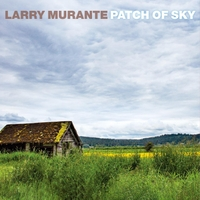 Larry Murante - Patch of Sky