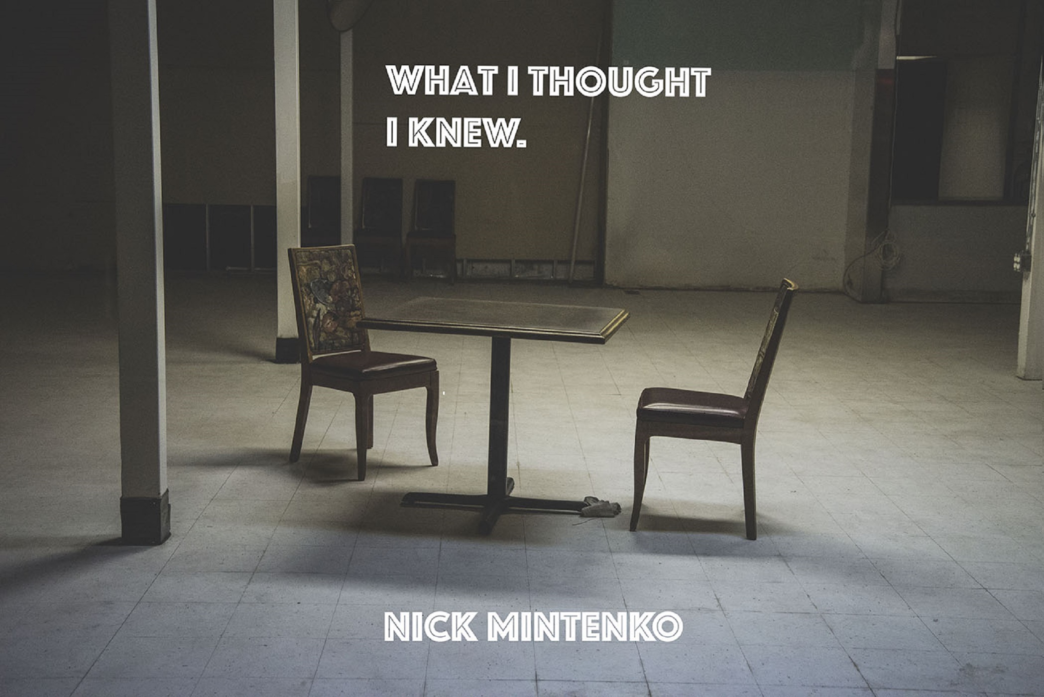 Nick Mintenko - What I Thought I Knew