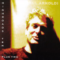 Paul Arnoldi - Highroads Ten Plus Two