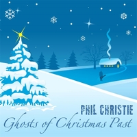 Phil Christie - Ghosts of Christmas Past