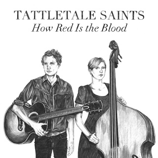 Tattletale Saints - How Red Is The Blood