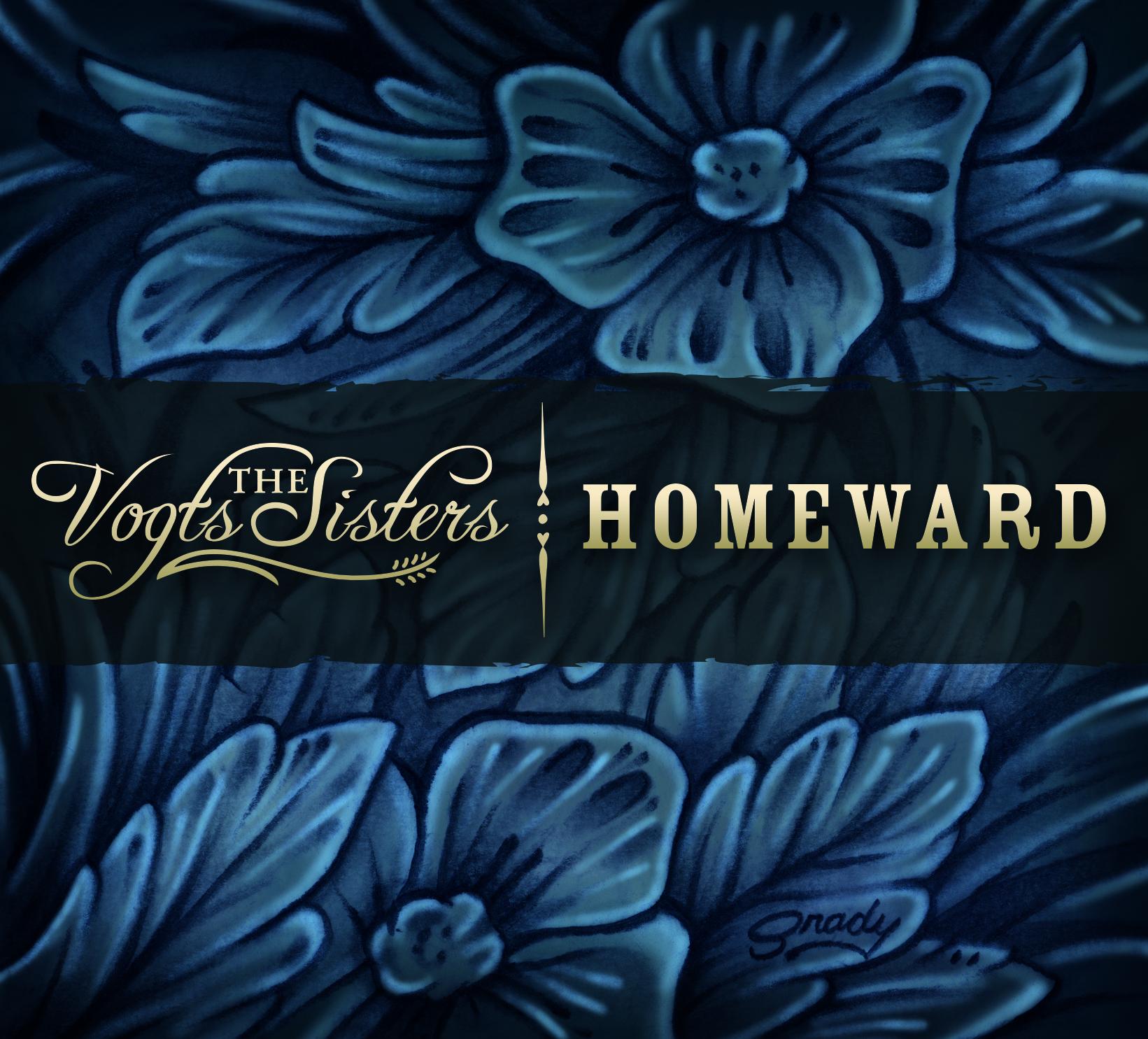 The Vogts Sisters - Homeward