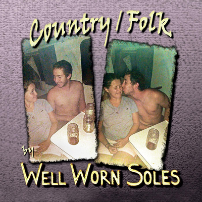 Well Worn Soles - Country/Folk