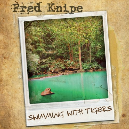 Fred Knipe - Swimming With Tigers (single)