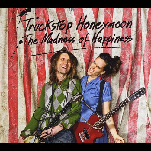Truckstop Honeymoon - The Madness Of Happiness