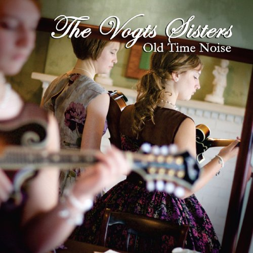 The Vogts Sisters - Old Time Noise