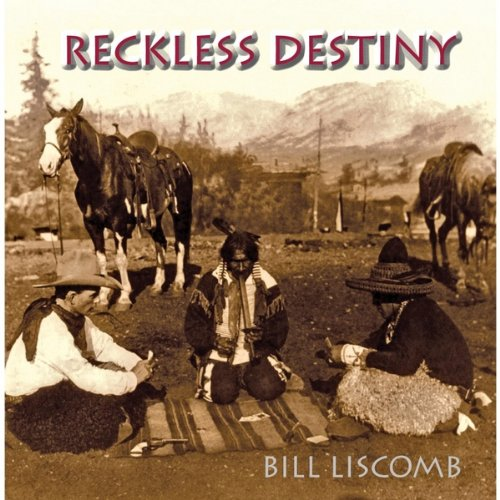 Bill Liscomb - Reckless Destiny