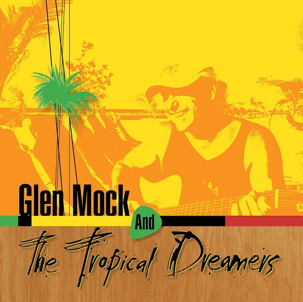 Glen Mock and the Tropical Dreamers
