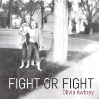Olivia Awbrey - Fight Or Fight