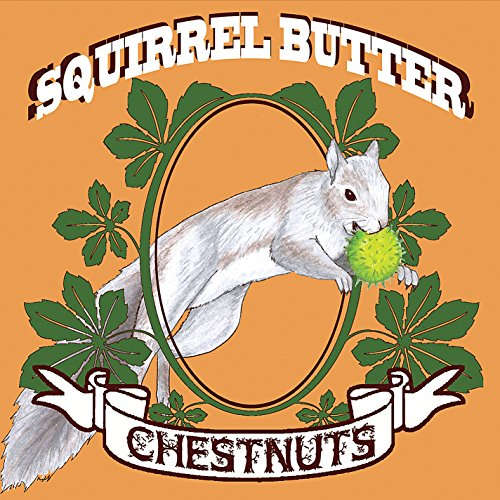 Squirrel Butter - Chestnuts