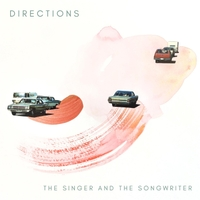 The Singer and the Songwriter - Directions
