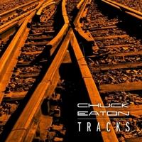 Chuck Eaton- Tracks