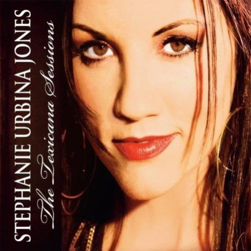 Stephanie Urbina Jones - The Texicana Sessions