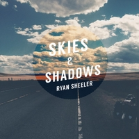 Ryan Sheeler - Skies & Shadows