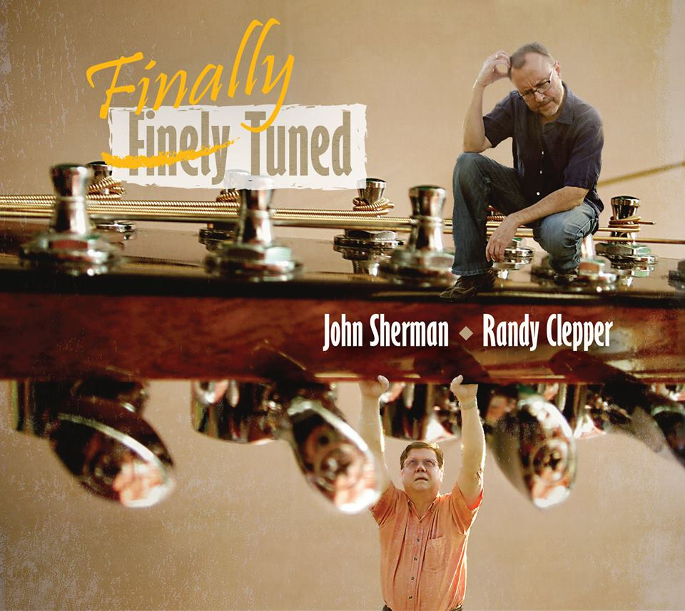 John Sherman & Randy Clepper - Finally Tuned