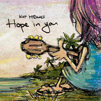 Kat McDowell - Hope In You