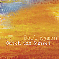 Barb Ryman - Catch The Sunset