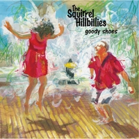 The Squirrel Hillbillies - Goody Shoes