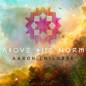 Aaron Childree - Above The Norm