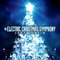 Joey Curtin - Electric Christmas Symphony