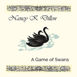Nancy K Dillon - A Game of Swans