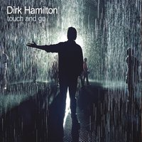 Dirk Hamilton - Touch and Go