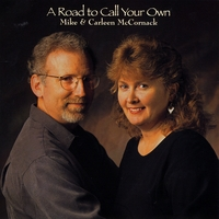Mike and Carleen McCornack - A Road to Call Your Own