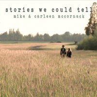Mike & Carleen McCornack - Stories We Could Tell