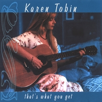 Karen Tobin - That's What You Get