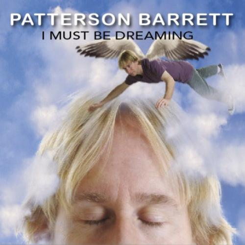 Patterson Barrett -  I Must Be Dreaming