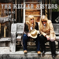 The Keller Sisters - House Of Cards