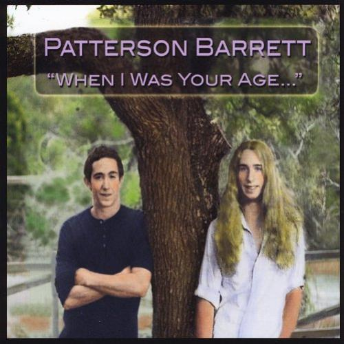 Patterson Barrett - When I Was Your Age...