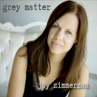 Joy Zimmerman - Greay Matter