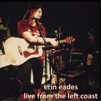 Erin Eades - Live from the Left Coast