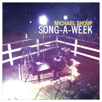 Michael Shoup: Song A Week