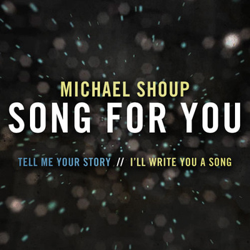Michael Shoup: Song For you