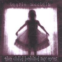 Laurie McClain: The Child Behind My Eyes
