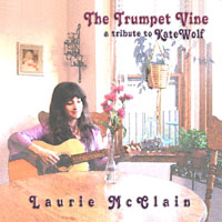 Laurie McClain: The Trumpet Vine: A Tribute to Kate Wolf