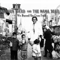 Madisen Ward and The Mama Bear: We Burned the Cane Field