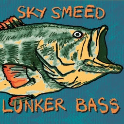 Sky Smeed - Lunker Bass