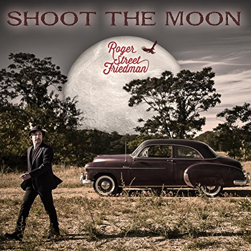Rodger Street Friedman - Shoot The Moon